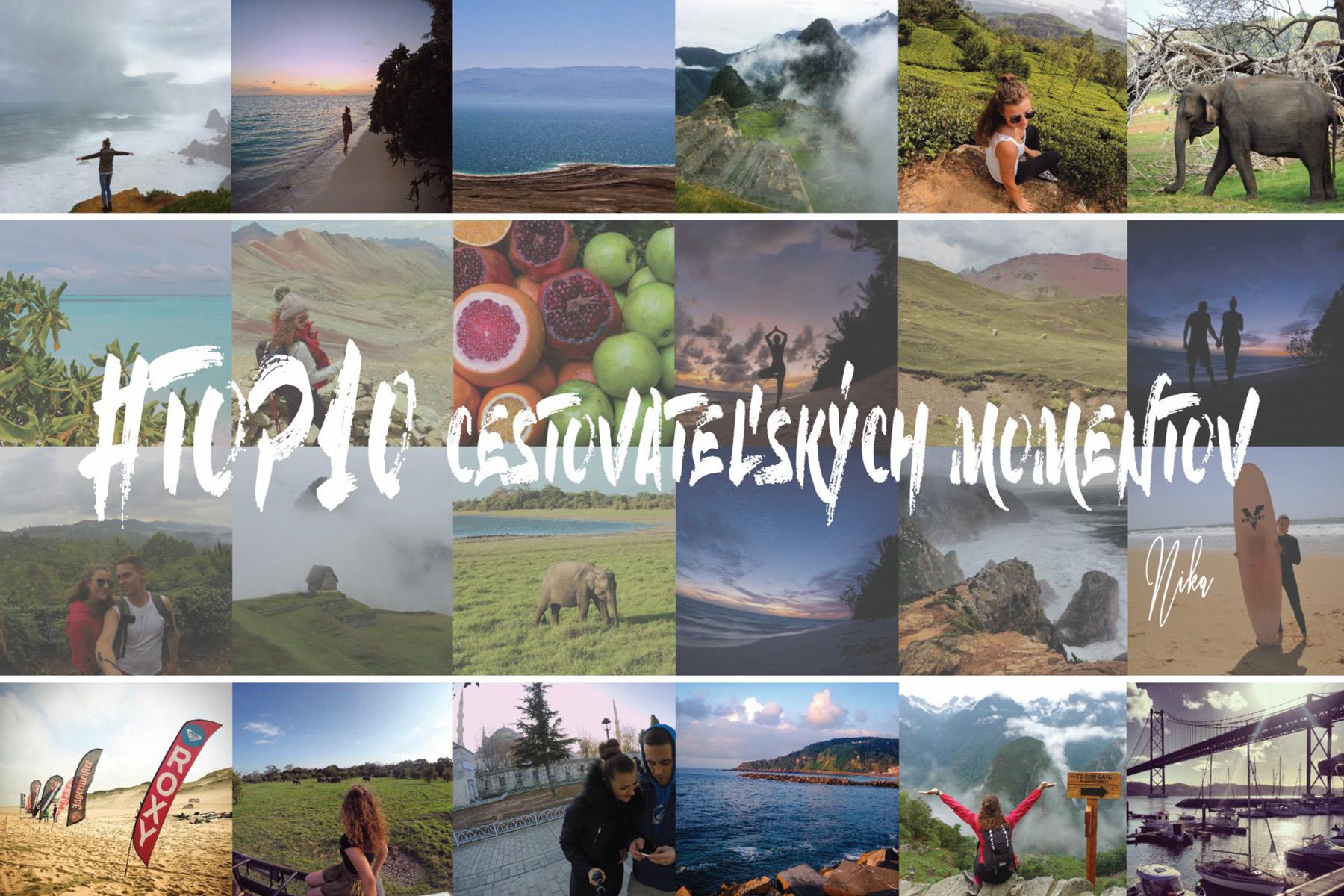 Cestovanie po svete - top 10 cestovateľských momentov